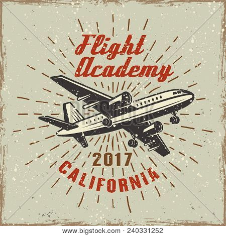 Airplane Colored Label For Flying Academy Vector Illustration In Retro Style With Grunge Textures An