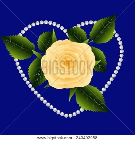 Greeting Card, Tea Rose Surrounded By Pearl Necklace In The Shape Of Heart On A Blue Background. Vec