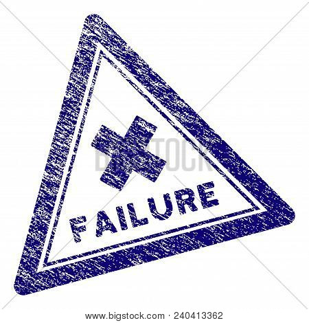 Failure Triangle Stamp Seal. Vector Element With Grainy Design And Corroded Texture In Blue Color. D