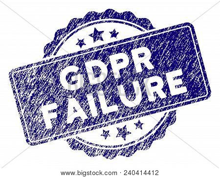 Gdpr Failure Stamp Seal. Vector Element With Grainy Design And Corroded Texture In Blue Color. Desig