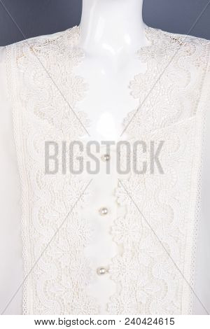 Close Up Beautiful Women Lace Blouse. Female Elegant Clothes On Mannequin. Feminine Fashion And Styl