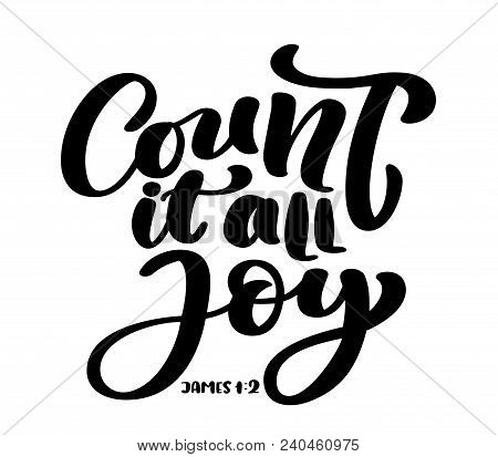 Hand Lettering Count It All Joy, James 1:2. Biblical Background. Text From The Bible Old Testament.