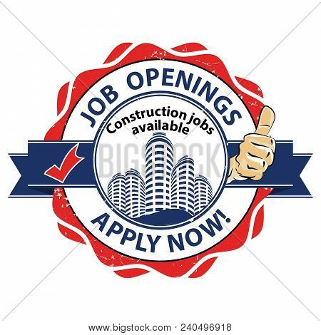 Job Openings - Construction Jobs Available - Stamp / Label / Sticker For Print Designed For Recruitm