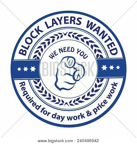 Block Layers Wanted For Day Work And Price Work - Blue Stamp / Label / Sticker For Print Designed Fo