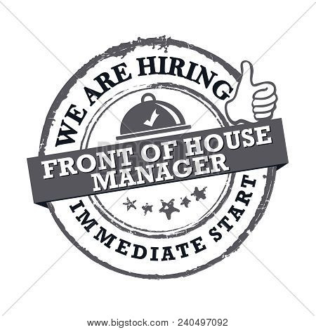 We Are Hiring Front Of The House Manager - Gray Printable Sticker For Designed For Companies That Ar