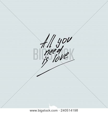 All You Need Is Love Card With Letering Brushes, Vector Illustration