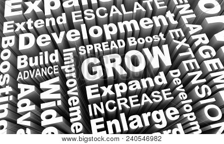 Grow Expand Increase Added More Word Collage 3d Render Illustration