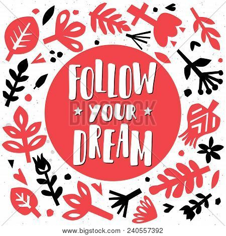 Follow Your Dream. Postcard Or Poster With Paper Floral Elements. Abstract Floral Background. Cutout