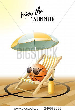 Enjoy The Summer! Sports Card. Basketball Ball With Sun Glasses, Beach Umbrella, Deck Chair And Wate
