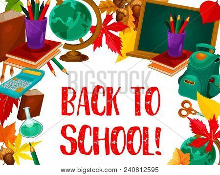 Back To School Poster Of Lesson Stationery, School Science Book, Bag And Pen Or Pencil. Vector Autum