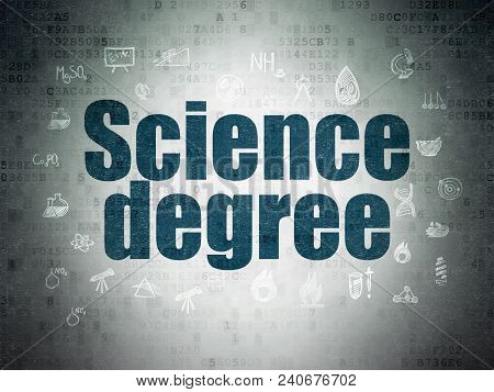 Science Concept: Painted Blue Text Science Degree On Digital Data Paper Background With  Hand Drawn