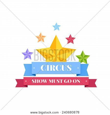 Invitation To Activity, Event, Loud Show, Presentation And Opening. Circus Banner, Billboard, Show T
