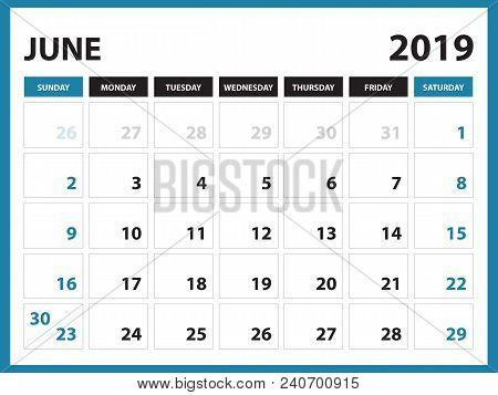 Desk Calendar For June 2019 Template, Printable Calendar, Planner Design Template,  Week Starts On S