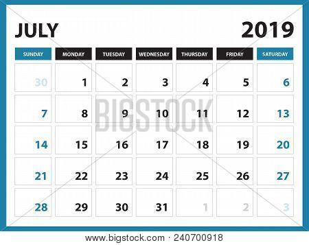 Desk Calendar For July 2019 Template, Printable Calendar, Planner Design Template,  Week Starts On S