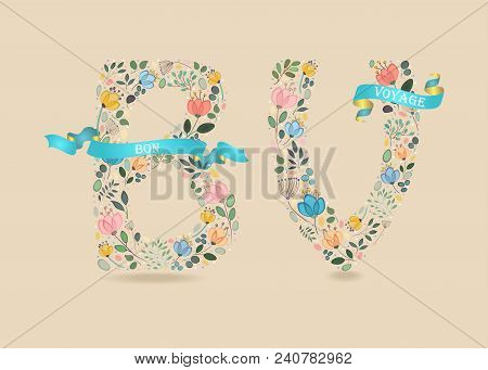 Bon Voyage. Floral Letters B And V. Watercolor Graceful Flowers And Plants. Blue Ribbons With Golden