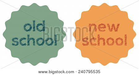 Sticker Badge, Label Style Old And New School, Vector Illustration Oldschool Style Sticker