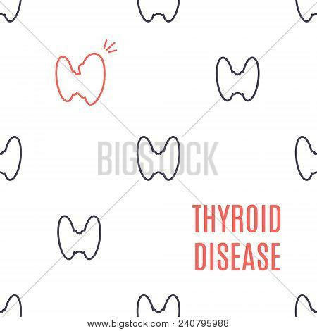 Thyroid Gland Disease Poster. Pattern Of Healthy Thyroid Icons With One Organ Affected By The Illnes