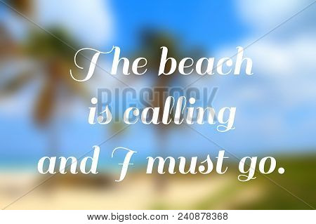 Travel Inspiration - Motivational Poster. The Beach Is Calling.