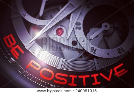 Be Positive On The Luxury Men Pocket Watch, Chronograph Close View. Be Positive On Face Of Elegant W