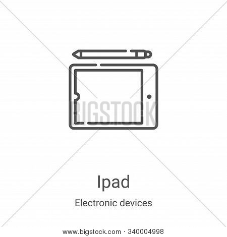ipad icon isolated on white background from electronic devices collection. ipad icon trendy and mode