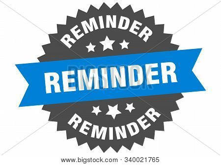 Reminder Sign. Reminder Blue-black Circular Band Label
