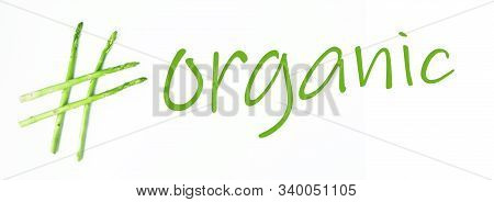 Conceptual Idea Organic, Hashtag Made Of Asparagus, Healthy Food, Green Food, Hashtag Health.