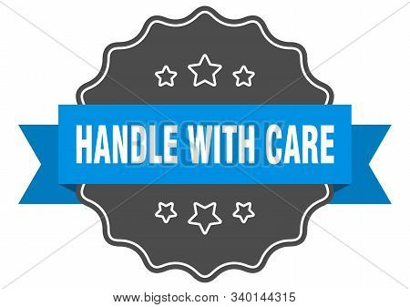 Handle With Care Blue Label. Handle With Care Isolated Seal. Handle With Care