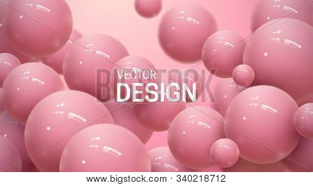 Abstract Background With Dynamic 3d Spheres. Plastic Soft Pink Bubbles. Vector Illustration Of Gloss