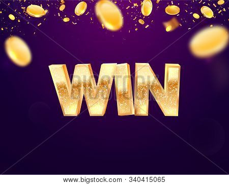 Celebration Of Win On Falling Down Coin And Confetti Background. Winning Vector Illustration. Golden