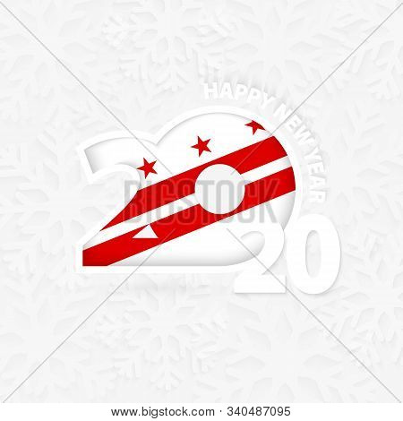 Happy New Year 2020 With District Of Columbia Flag On Snowflake Background.greeting District Of Colu