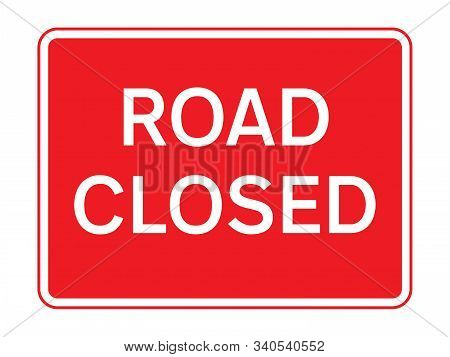 Red Road Closed Sign With A White Background