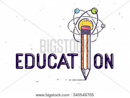 Education Word With Pencil Instead Of Letter I And Atom, Study And Learning Concept, Vector Conceptu