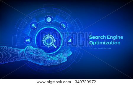 Seo Icon In Robotic Hand. Search Engine Optimization. Marketing Ranking Traffic Website Internet Bus