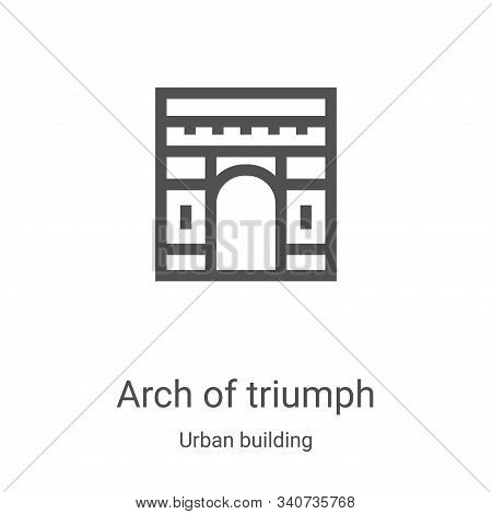 arch of triumph icon isolated on white background from urban building collection. arch of triumph ic