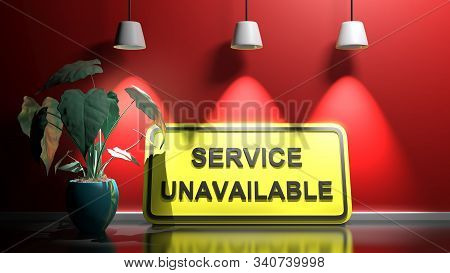 Service Unavailable On Yellow Sign At Red Illuminated Wall - 3d Rendering Illustration