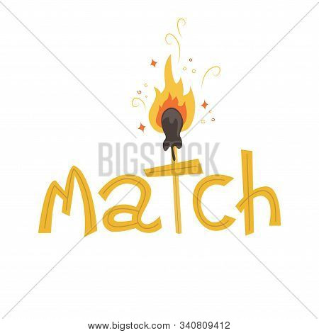 Creative Lettering Of The Word Match With Flat Burning Match.