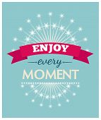 Poster with phrase Enjoy every moment. Vector illustration. poster