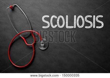 Scoliosis Handwritten Medical Concept on Chalkboard. Top View Composition with Black Chalkboard and Red Stethoscope on it. Medical Concept: Black Chalkboard with Scoliosis. 3D Rendering.