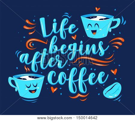 Life begins after coffee. Lettering with two cute cartoon characters. Modern calligraphy style set. Vector stock ilustration
