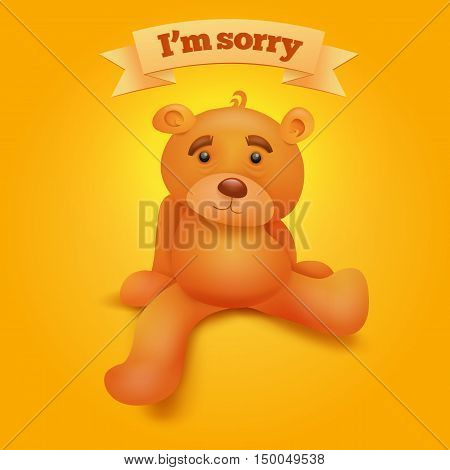 Cute brown teddy bear sitting on yellow background. I'm sorry concept card. Vector illustration