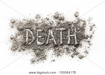 Word death written in ash dust as a metaphor for transience