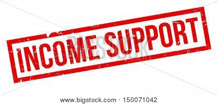 Income Support Rubber Stamp