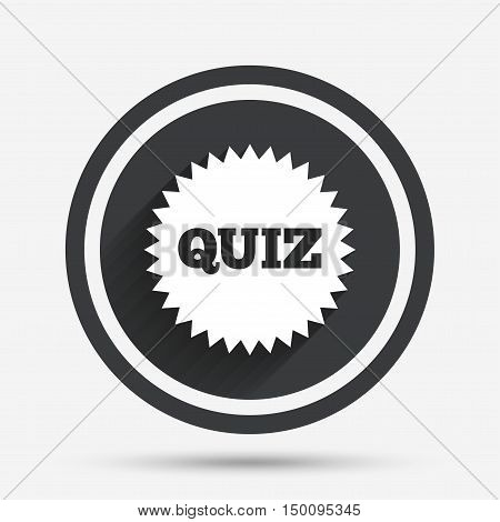 Quiz star sign icon. Questions and answers game symbol. Circle flat button with shadow and border. Vector
