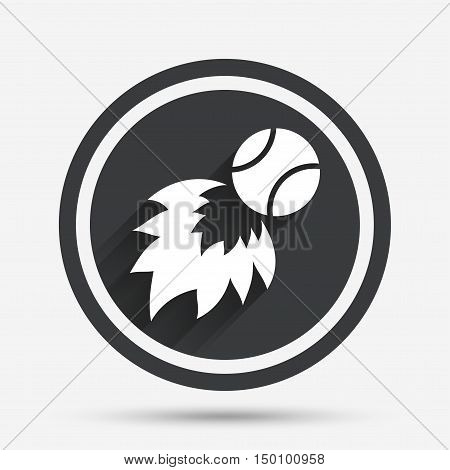 Tennis fireball sign icon. Fast sport symbol. Circle flat button with shadow and border. Vector