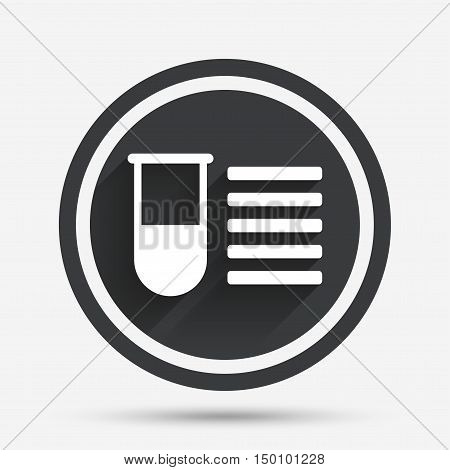 Medical test tube sign icon. Test list. Laboratory equipment symbol. Circle flat button with shadow and border. Vector
