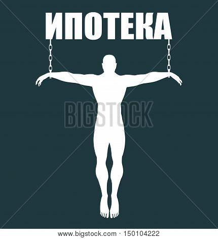 Man chained to word. dependency metaphor. Vector illustration. Translate from russian - mortgage