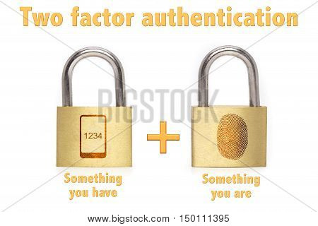 Two factor authentication concept with two padlocks isolated on white and the phrase something you know and have and a mobile plus fingerprint icon