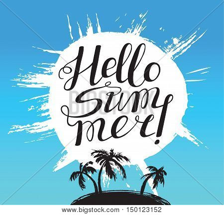 Hello summer lettering composition. Inspirational quote with hand-drawn artistic letters. Line art doodle vector illustration with sun and tropical island with palms silhouette. Design element for seasonal posters t-shirts and greeting cards