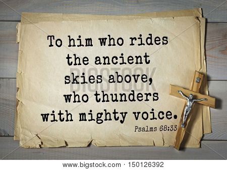 TOP-1000.  Bible verses from Psalms. To him who rides the ancient skies above, who thunders with mighty voice.