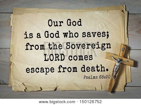 TOP-1000.  Bible verses from Psalms. Our God is a God who saves; from the Sovereign LORD comes escape from death.